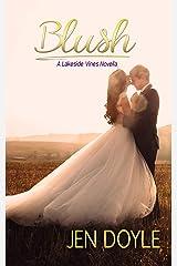 Blush (Lakeside Vines Book 3) Kindle Edition