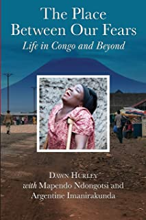 The Place Between Our Fears: Life in Congo and Beyond