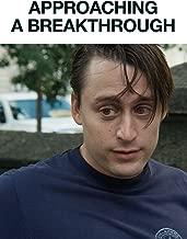 Approaching a Breakthrough