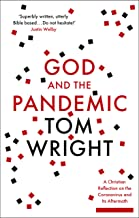 God and the Pandemic: A Christian Reflection on the Coronavirus and its Aftermath