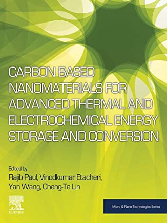 Carbon Based Nanomaterials for Advanced Thermal and Electrochemical Energy Storage and Conversion (Micro and Nano Technologies)