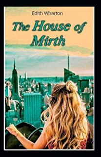 The House of Mirth:(illustrated edition)