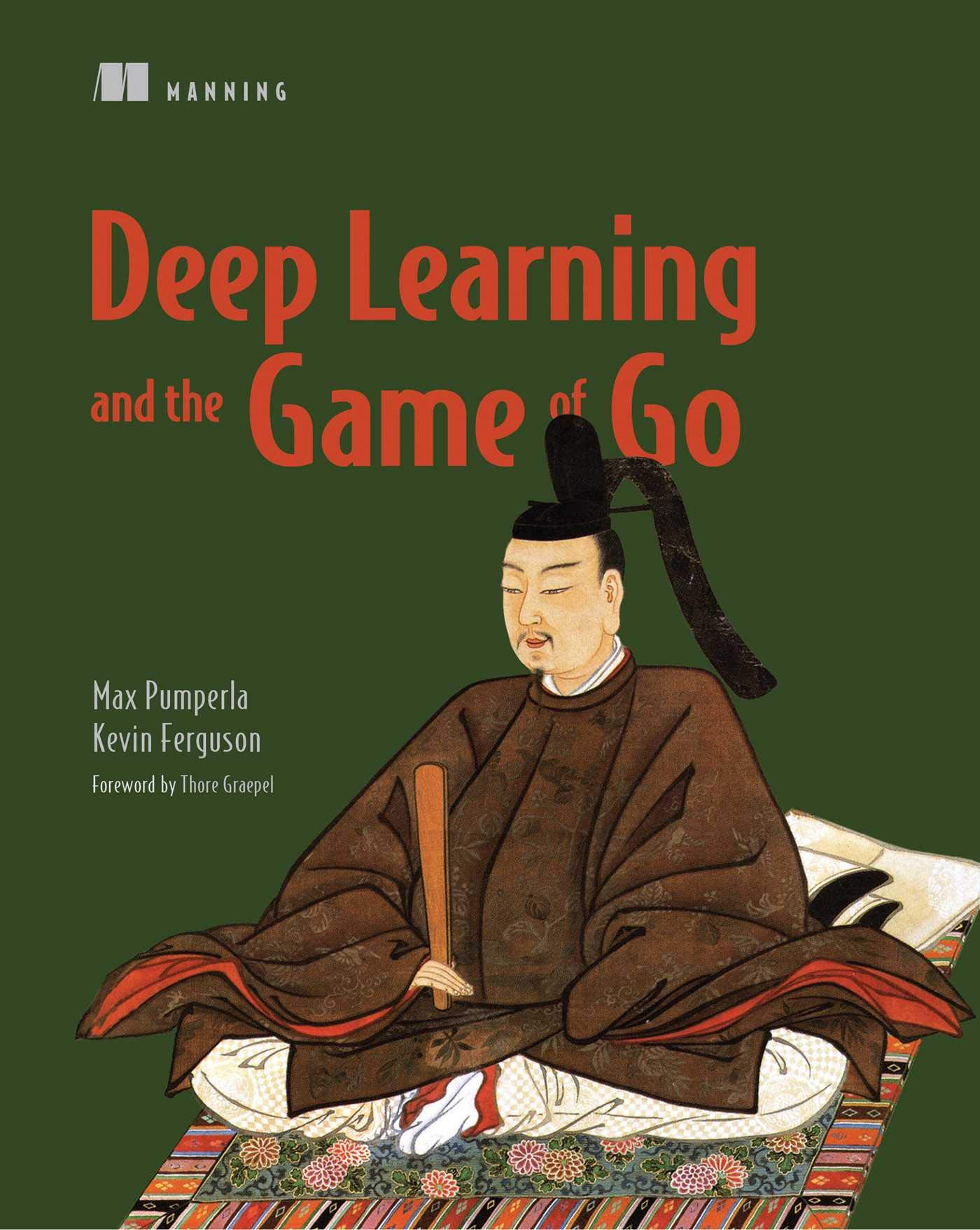 Pumperla, M: Deep Learning And The Game Of Go