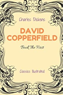 David Copperfield - Book The First: The Personal History with original illustrations