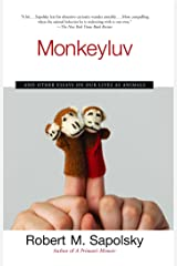 Monkeyluv: And Other Essays on Our Lives as Animals Kindle Edition