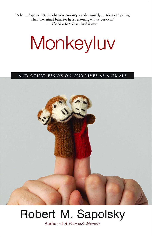 差別登山家出発するMonkeyluv: And Other Essays on Our Lives as Animals (English Edition)