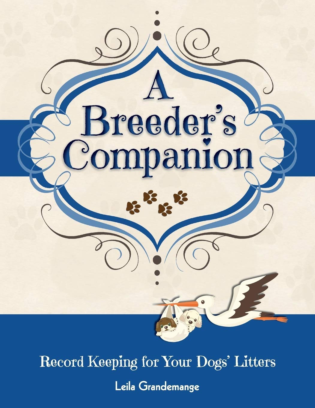 Image OfA Breeder's Companion: Record Keeping For Your Dogs' Litters
