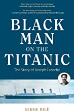 Black Man on the Titanic: The Story of Joseph Laroche