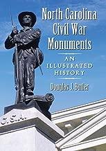 North Carolina Civil War Monuments: An Illustrated History