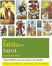 La biblia del tarot: Guía definitiva de las cartas y las tiradas
