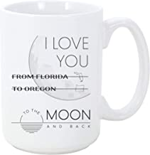 Long Distance Mugs From Florida To Oregon I Love You To The Moon and Back Coffee Mug Gift For Mom Dad From Son Daughter Best Friends Distance Friendship Coffee Mug 15 oz
