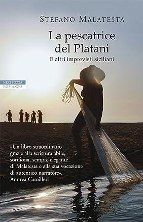La pescatrice del Platani: e altri imprevisti siciliani