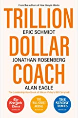 Trillion Dollar Coach: The Leadership Handbook of Silicon Valley's Bill Campbell Kindle Edition