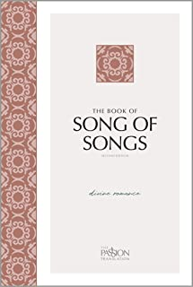 The Book of Song of Songs (2nd Edition): Divine Romance (The Passion Translation) – Perfect Gift for Birthdays, Holidays, ...