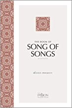 The Book of Song of Songs (2nd Edition): Divine Romance (Passion Translation) (The Passion Translation)