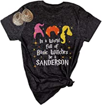 in a World Full of Basic Witches Be a Sanderson Shirt Women Halloween Hocus Pocus Cute T Shirt