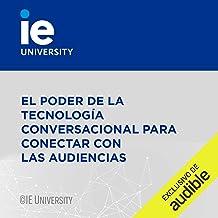 El Poder de la Tecnología Conversacional para Conectar con las Audiencias (Narración en Castellano) [The Power of Conversa...