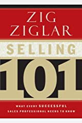 Selling 101: What Every Successful Sales Professional Needs to Know Kindle Edition