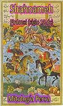 Shahnameh De Firdousi: El Libro de los Reyes de Persia , siglo X dC. Traducción Española (Spanish Edition)