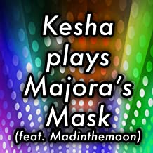 Kesha Plays Majora's Mask (feat. Madinthemoon)