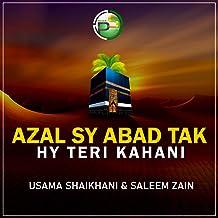 Azal Sy Abad Tak Hy Teri Kahani