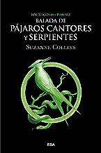 Los Juegos del Hambre. Balada de pájaros cantores y serpientes (Spanish Edition)