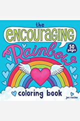 The Encouraging Rainbow Coloring Book: An Uplifting Little Book of Rainbows and Inspirational Quotes Paperback