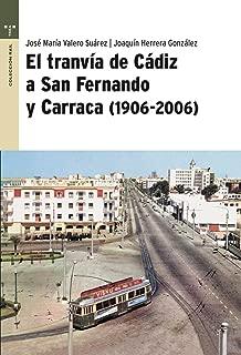 El Tranvia de Cadiz a San Fernando y Carraca, 1906-2006 (Spanish Edition)