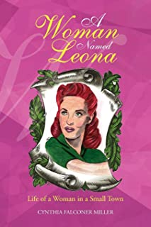 A Woman Named Leona: Life of a Woman in a Small Town