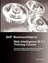 SAP BusinessObjects Web Intelligence XI 3.1 Training Course