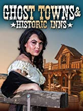 Ghost Towns & Historic Inns