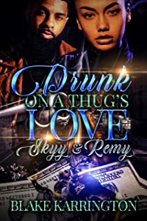 Drunk On A Thug's Love: Skyy & Remy