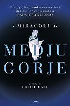 I miracoli di Medjugorje (Italian Edition)