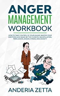 Anger Management Workbook: How to take control of your anger, master your emotions and make better choices, Manipulation, ...