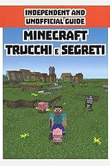 Minecraft trucchi e segreti. Independent and unofficial guide Copertina rigida