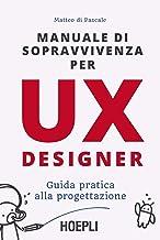 Permalink to Manuale di sopravvivenza per UX designer: Guida pratica alla progettazione PDF