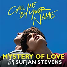 "Mystery of Love (From the Original Motion Picture ""Call Me by Your Name"")"