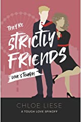 They're Strictly Friends (Tough Love Spinoff Book 1) Kindle Edition