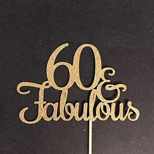 60 And Fabulous Cake Topper 60th Birthday Party
