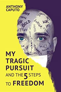 My tragic pursuit: And the 5 steps to freedom