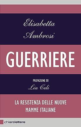 Guerriere: La resistenza delle nuove mamme italiane