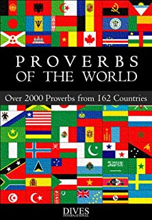 Proverbs of the World: Over 2000 Proverbs from 162 Countries
