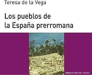LOS PUEBLOS DE LA ESPAÑA PRERROMANA (Historia del mundo para jóvenes nº 63) (Spanish Edition)