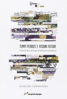Tempi perduti e visioni future. Profilo di alcune protagonisti della msica moderna