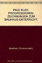 PAUL KLEE: PROGRESSIONEN: ZEICHNUNGEN ZUM BAUHAUS-UNTERRICHT.