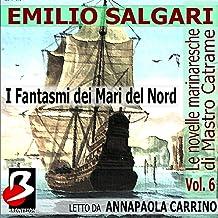 Le Novelle Marinaresche, Vol. 6: I Fantasmi dei Mari del Nord [The Seafaring Novels, Vol. 6: The Ghosts of the North Sea]