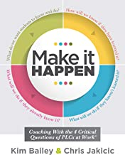Make It Happen: Coaching With the Four Critical Questions of PLCs at Work® (Professional Learning Community Strategies for Instructional Coaches) PDF