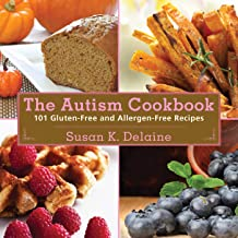 The Autism Cookbook: 101 Gluten-Free and Dairy-Free Recipes