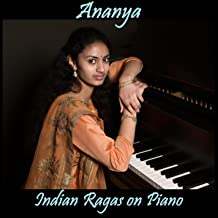 Ananya: Indian Ragas On Piano