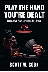 Play the Hand You're Dealt: A Florida Action Adventure Novel (Scott Jarvis Private Investigator Book 3) Kindle Edition